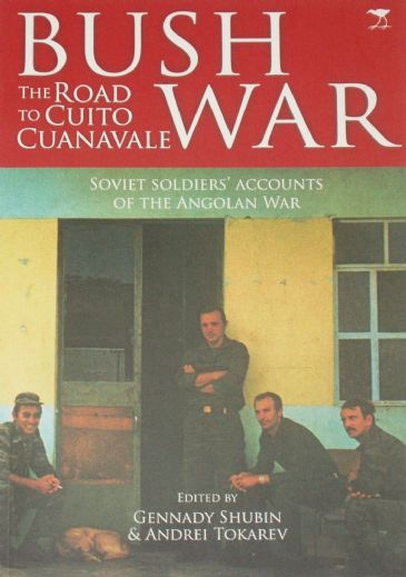 Bush War, The Road to Cuito Cuanavale, edited by Gennady Shubin and Andrei Tokarev